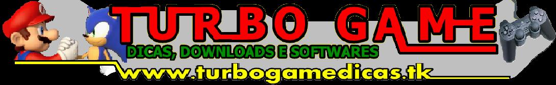 :::TURBO GAME dicas,downloads e softwares :::