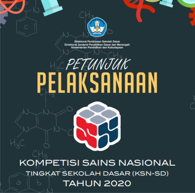 juknis / juklak Kompetisi Sains Nasional ( KSN - SD ) Tahun 2020