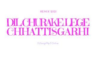 Dil Churake Lege Chhattisgarhi song download