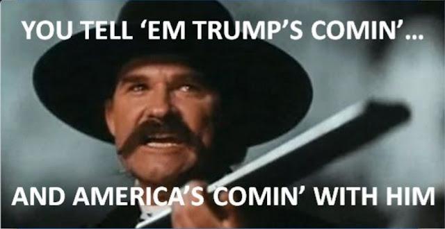 Trump's Comin