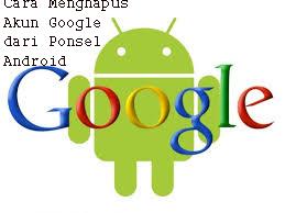 Cara Menghapus Akun Google dari Ponsel Android 1