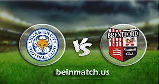 مشاهدة مباراة برينتفورد وليستر سيتي بث مباشر اليوم 25-01-2020 في كأس الإتحاد الإنجليزي