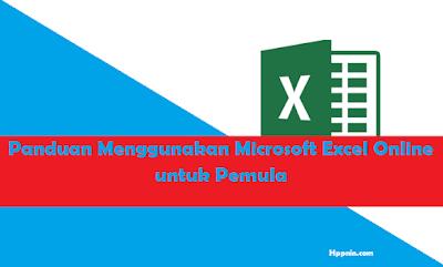 Panduan Menggunakan Microsoft Excel Online untuk Pemula