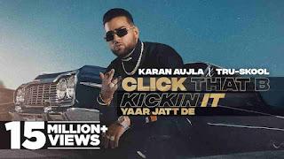 क्लिक डेट बी किकिन इट Click that b kickin it lyrics in Hindi Karan Aujla Bacthafucup Punjabi Song