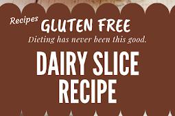 Dairy slice recipe free from gluten free #glutenfree
