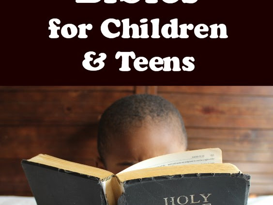 The Best Bibles for Children & Teens