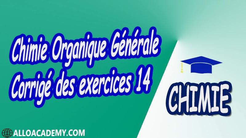 Chimie Organique Générale - Exercices corrigés 14 pdf