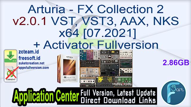 Arturia – FX Collection 2 v2.0.1 VST, VST3, AAX, NKS x64 [07.2021] + Activator Fullversion