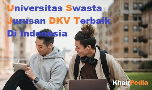 universitas swasta jurusan dkv terbaik di indonesia