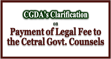 payment-of-legal-fee-to-central-govt-counsels-cgda-clarification