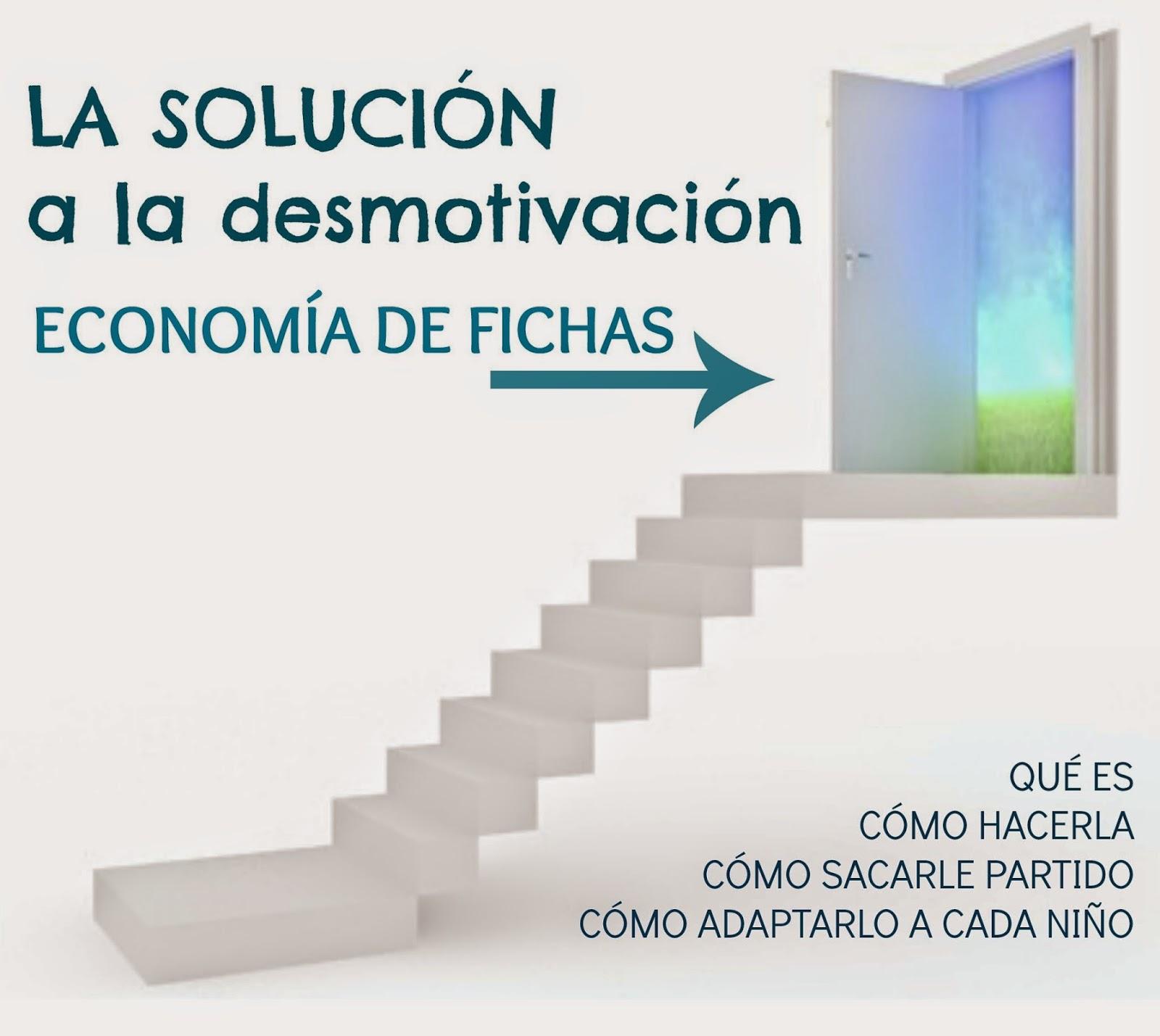 LA SOLUCIÓN A LA DESMOTIVACIÓN: ECONOMíA DE FICHAS