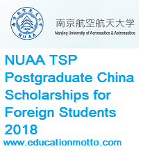 NUAA TSP Postgraduate Scholarship, Scholarship, International, China, Post-Graduate, Description, Eligibility Criteria, Method of Applying, Field of Study, Application Deadline,