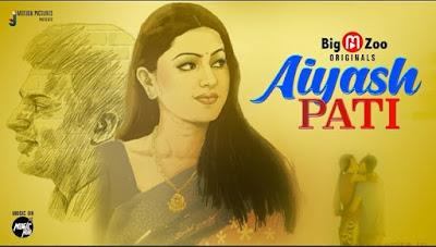 Aiyash Pati Big Movie Zoo Web series