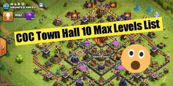 th10_max_levels_list_clash_of_clans