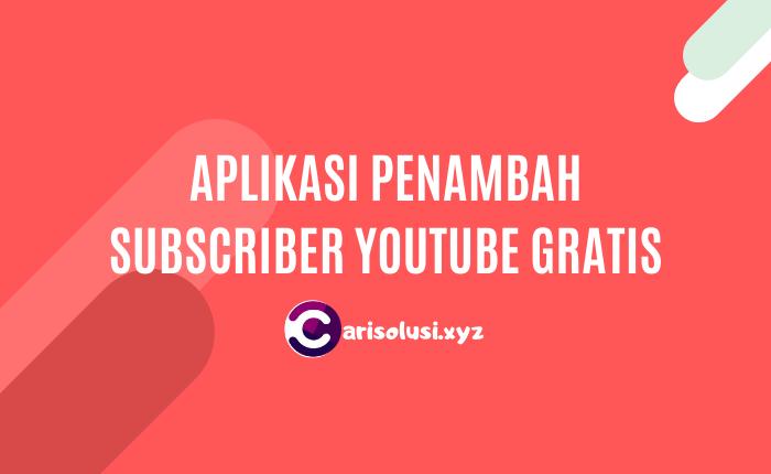 Cara Menambah Subscriber YouTube, Aplikasi penambah subscriber gratis
