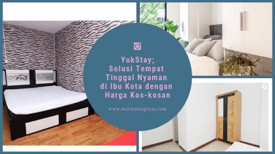 YukStay; Solusi Tempat Tinggal Nyaman di Ibu Kota dengan Harga Kos-kosan