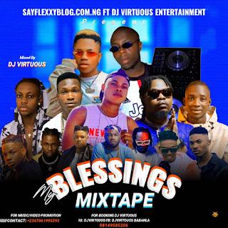 MP3: Sayflexxyblog x Dj virtuous - My Blessings Mix