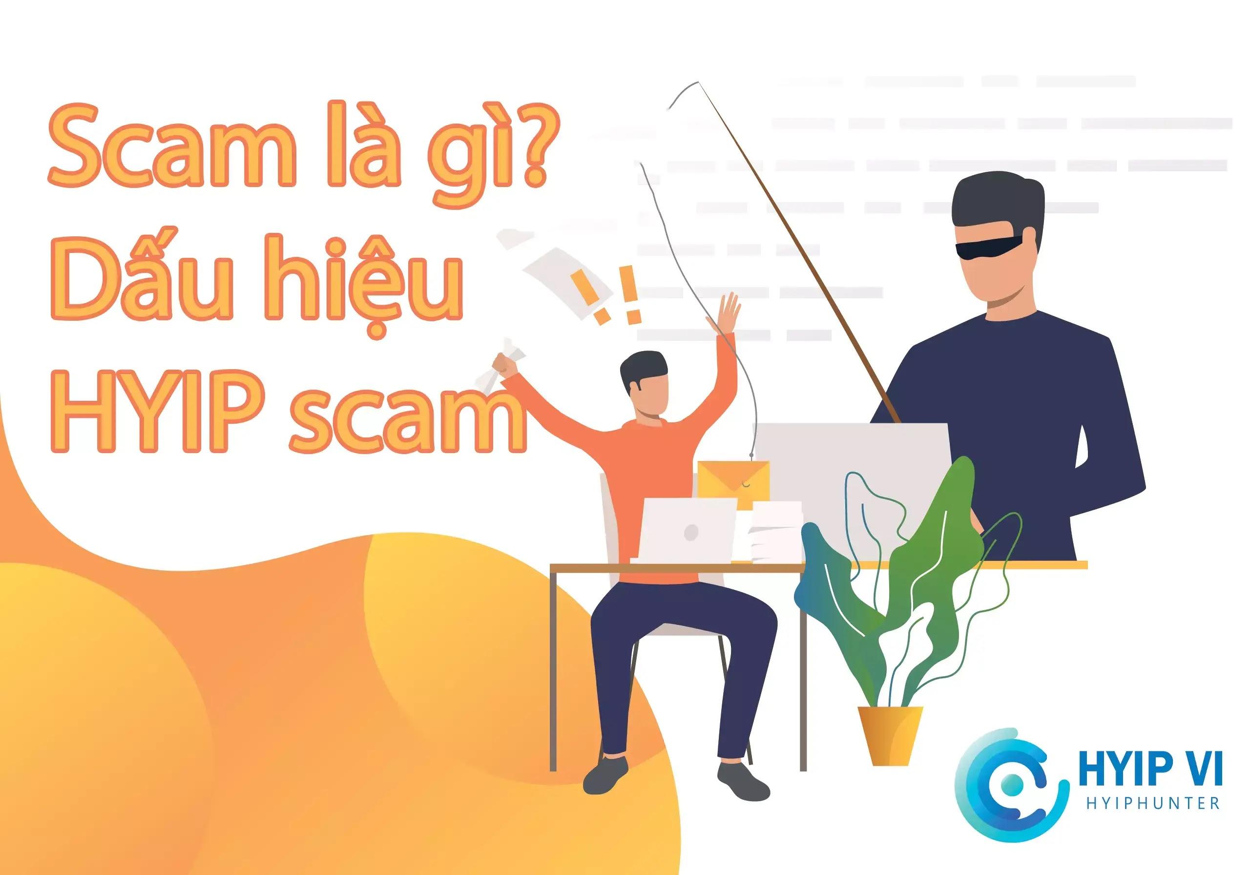 Scam là gì?  Dấu hiệu nhận biết HYIP scam