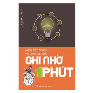 Nâng Tầm Tư Duy Với Phương Pháp Ghi Nhớ 1 Phút (Tái Bản) ebook PDF EPUB AWZ3 PRC MOBI
