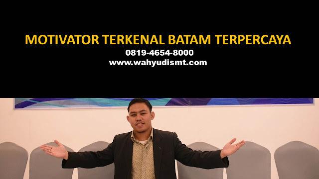 •            MOTIVATOR DI BATAM  •             JASA MOTIVATOR BATAM  •             MOTIVATOR BATAM TERBAIK  •             MOTIVATOR PENDIDIKAN  BATAM  •             TRAINING MOTIVASI KARYAWAN BATAM  •             PEMBICARA SEMINAR BATAM  •             CAPACITY BUILDING BATAM DAN TEAM BUILDING BATAM  •             PELATIHAN/TRAINING SDM BATAM