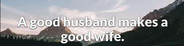 What is a good husband, and what is a good parent?