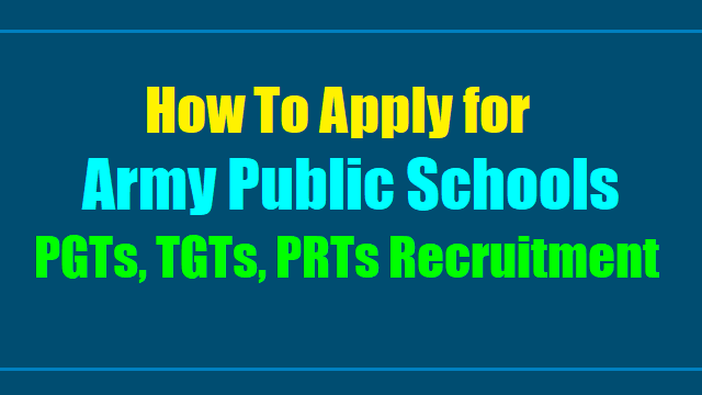 how to apply for army public schools pgts, tgts, prts teacher recruitment 2017-2018,teacher selection entrance exam for for army public schools pgts, tgts, prts teacher recruitment 2017-2018
