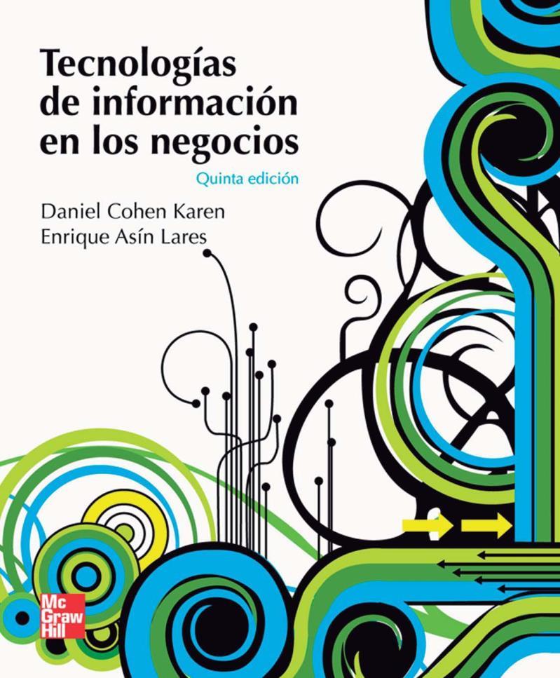 Tecnologías de información en los negocios, 5ta Edición – Daniel Cohen Karen