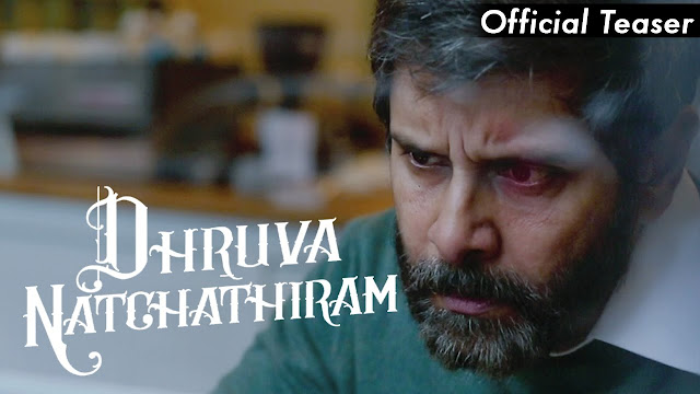 Dhruva Natchathiram Movie Official Teaser