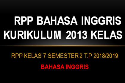 RPP Bahasa Inggris Kurikulum 2013 Kelas 7 Semester 2 T.P 2018/2019