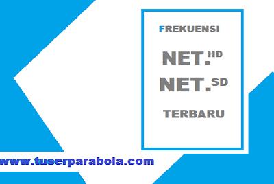 Frekuensi NET TV SD dan NET TV HD  terbaru 2021