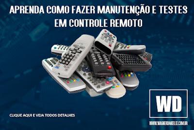 Manutenção e testes em controle remoto blog Wagner Danielli tudo sobre tecnologia e eletrônica www.wagnerdanielli.com.br