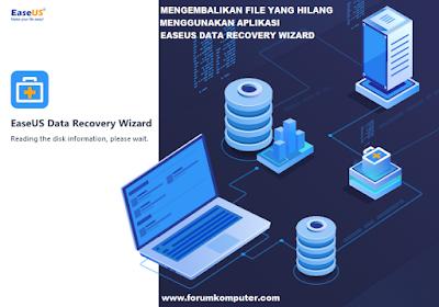 Mengembalikan File Yang Hilang Dan Terhapus Menggunakan Easeus Data Recovery Wizard Free