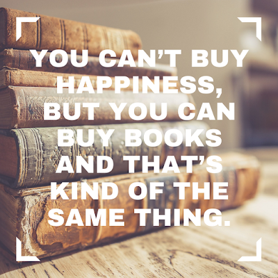 You can't buy happiness but you can buy books and that's kind of the same thing. #books #readeveryday