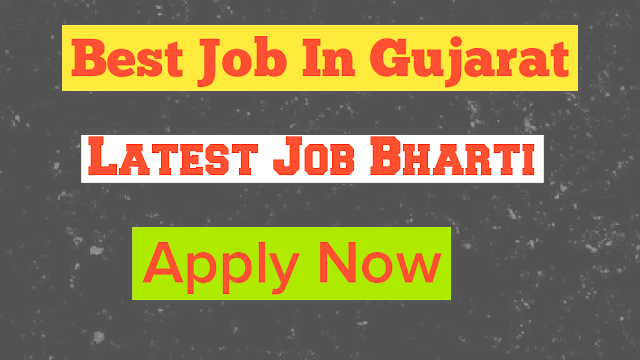 Latest Gujarat Job 2021, Free Job Alerts 2021, New Vacancy 2021, Private Job in Gujarat, Latest Job Bharti 2021