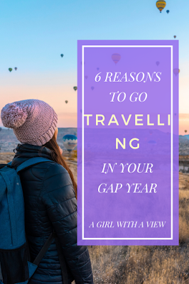 reasons why you should travel during your gap year