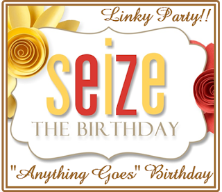http://seizethebirthday.blogspot.com/2019/04/seize-birthday-anything-goes-163.html