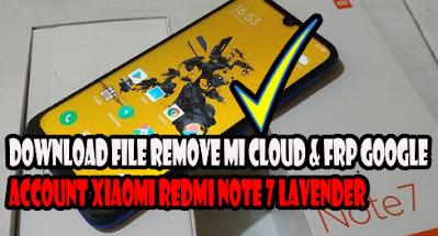 File-Remove-Mi-Cloud-&-Frp-Google-Account-Xiaomi-Redmi-Note-7-Lavender