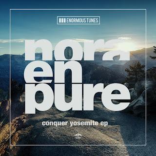 Nora En Pure Drops 'Conquer Yosemite' EP