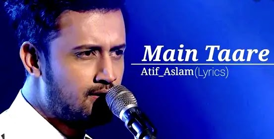 Main Taare Lyrics | Atif Aslam(Version) | Manoj Muntashir