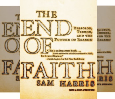 Sam Harris's Book The End of Religion - Dangers of Faith-Based Ideologies