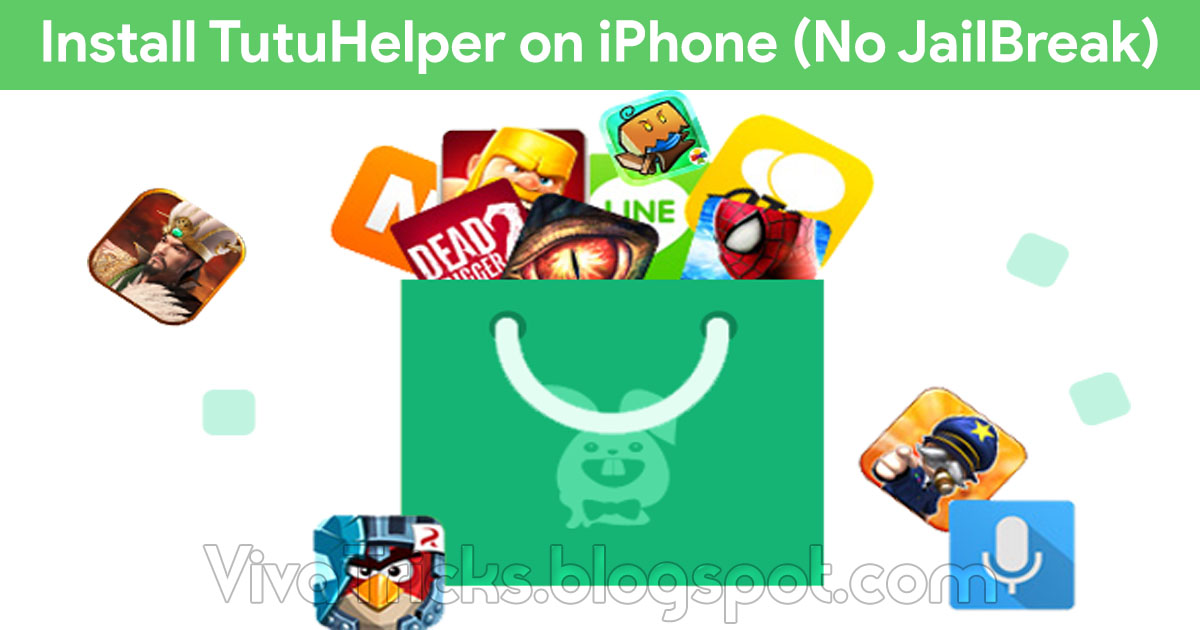 How to Install Tutu Helper on iPhone/iOS? No Jailbreak | Viva Tricks