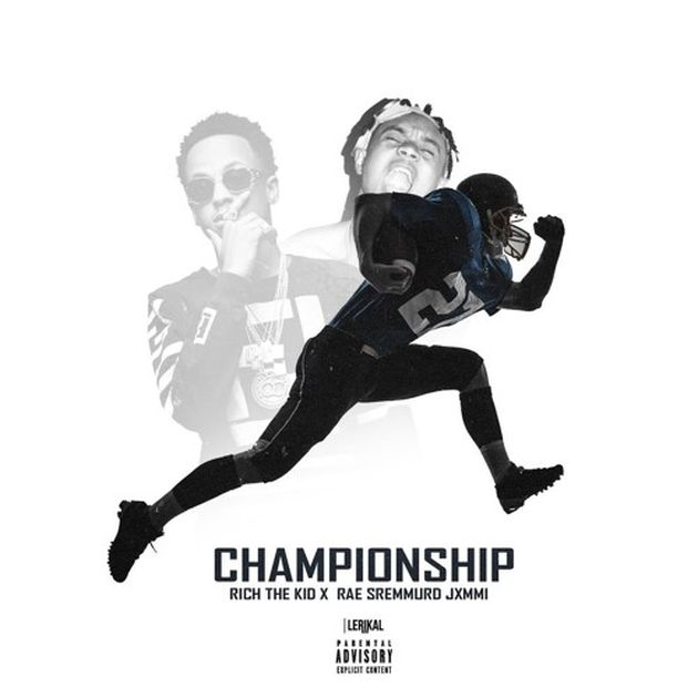 Rich The Kid - Championship (Feat. Slim Jxmmi)