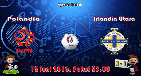 prediksi bola polandia vs irlandia utara euro 2016