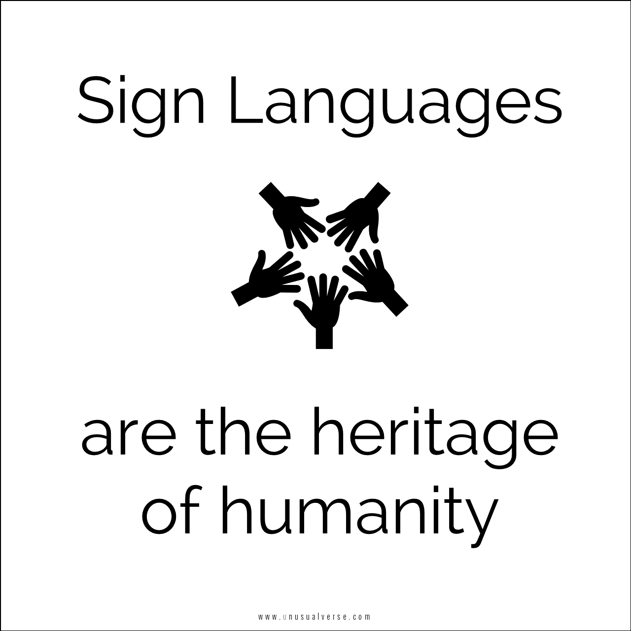Sign Languages are the heritage of humanity