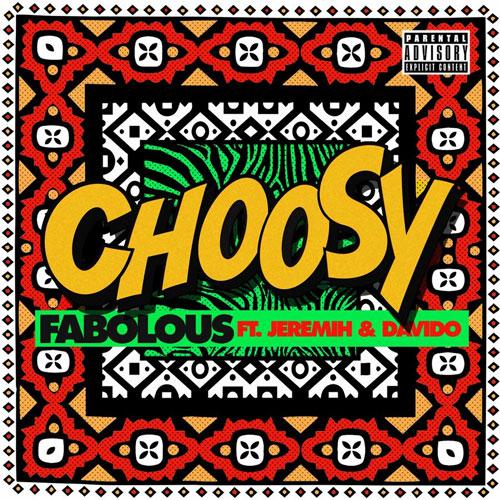 fabolous choosy