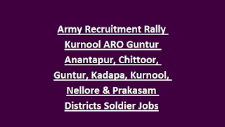 Army Recruitment Rally Kurnool ARO Guntur Anantapur, Chittoor, Guntur, Kadapa, Kurnool, Nellore & Prakasam Districts Soldier Jobs