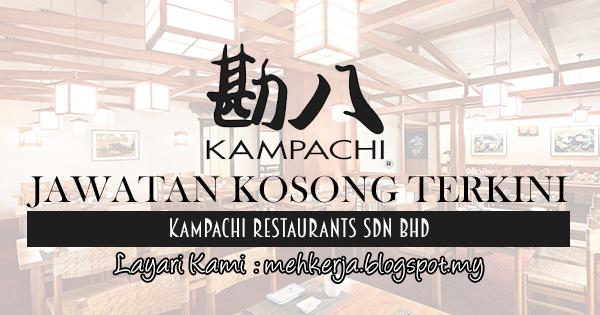 Jawatan Kosong Terkini 2017 di Kampachi Restaurants Sdn Bhd mehkerja