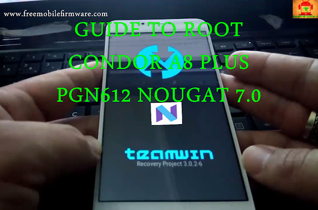 Guide To Root Condor Allure A8 PLUS PGN612 Nougat 7.0 tested method