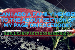 Can i add a family member to the about section of my page on Facebook?