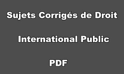 Sujets Corrigés de Droit International Public PDF